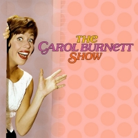 Shout! Factory TV Releases all 11 Seasons of the CAROL BURNETT SHOW Photo