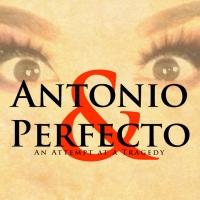 Original Play ANTONIO & PERFECTO to Stream May 29 Photo