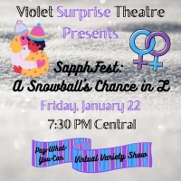 Violet Surprise Theatre Presents SAPPHFEST: A SNOWBALL'S CHANCE IN L Photo