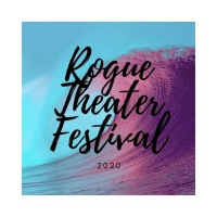 Rogue Theater Festival Now Accepting Submissions