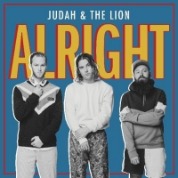 Judah & The Lion Release 'Alright'