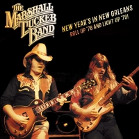 Marshall Tucker Band to Release NEW YEAR'S IN NEW ORLEANS: ROLL UP '78 AND LIGHT UP '79