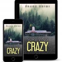 Frank Crimi Releases New Humorous Novel SURVIVING CRAZY Photo