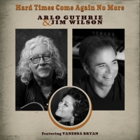 Arlo Guthrie & Jim Wilson Release 'Hard Times Come Again No More' Photo