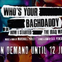 WHO'S YOUR BAGHDADDY Extends Streaming Through July 12 Photo