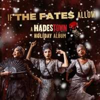 IF THE FATES ALLOW: A HADESTOWN HOLIDAY ALBUM and More Selected for J.P. Morgan's #Ne Photo
