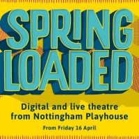 Nottingham Playhouse to Present SPRING LOADED Series Photo