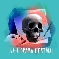 Hart House Theatre and U of T Drama Coalition Present U OF T DRAMA FESTIVAL: A WEEKEND OF COMPETITIVE THEATRE