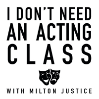 I DON'T NEED AN ACTING CLASS Podcast Hosted by Milton Justice to Be Released This Mon Photo
