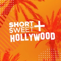 Short+Sweet Hollywood Announces Festival Winners