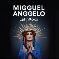 BWW Interview: Migguel Anggelo Talks LATINXOXO at Joe's Pub