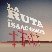 Texas Theatre and Dance Presents LA RUTA by Isaac Gomez Article