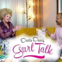 Episode 4 of 'Doris Dear's Gurl Talk' Premieres Friday Photo