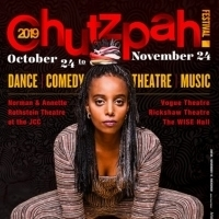 The Chutzpah! Festival Returns During New Late Fall Time Period from October 24 to No Photo