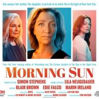 MORNING SUN Starring Blair Brown, Edie Falco & Marin Ireland Begins Performances Toni Photo