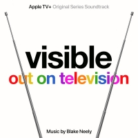 Lakeshore Records To Release VISIBLE: OUT ON TELEVISION Apple TV+ Original Series Sou Photo