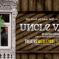 Theatre Wesleyan To Present One-Act Adaptation Of UNCLE VANYA Photo