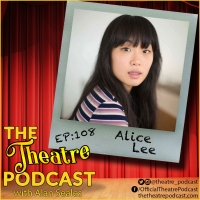 The Theatre Podcast With Alan Seales Chats With Alice Lee Photo