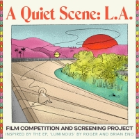 The Music Center and Dublab Select 71 Films as Top Submissions From A QUIET SCENE: L. Photo