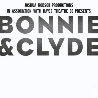 BONNIE AND CLYDE Will Open at Hayes Theatre Co in September Photo