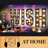 WATCH: I Wish: The Roles That Could Have Been on #54BelowAtHome at 6:30pm! Photo