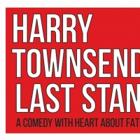 Performances of HARRY TOWNSEND'S LAST STAND Will Continue at 50% Seating Capacity