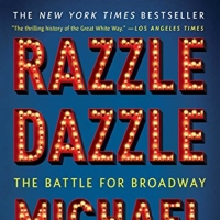 BWW Book Club: Read an Excerpt From Michael Riedel's RAZZLE DAZZLE: THE BATTLE FOR BR Photo