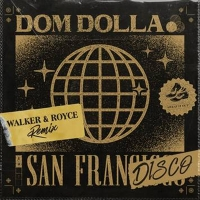 Walker & Royce Remix Dom Dolla's 'San Frandisco'