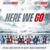 'Here We Go' is the Official Song of the IIHF 2020 Ice Hockey World Championships