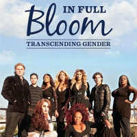 IN FULL BLOOM: TRANSCENDING GENDER Now Available on DVD and VOD