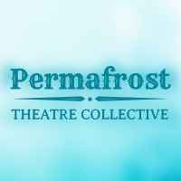 Permafrost Theatre Collective Puts Out Open Call to Artists and Performers of Color Photo