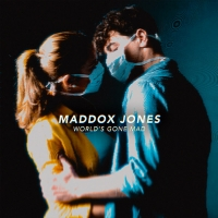 MADDOX JONES Releases Uplifting 'World's Gone Mad' Photo