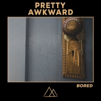 PRETTY AWKWARD Capture The Current Zeitgeist With New Single 'Bored' Photo