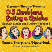 Cyrano Theatre Company to Present 5 LESBIANS EATING A QUICHE Photo