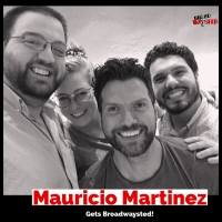 The 'Broadwaysted' Podcast Welcomes ON YOUR FEET Star Mauricio Martinez