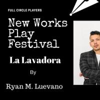 LA LAVADORA by Ryan M. Luevano Announced as Winner of 2021 FULL CIRCLE PLAYERS NEW WO Photo