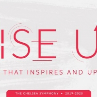 The Chelsea Symphony's 2019/2020 Season, RISE UP, Features Music that Inspires and Up Photo