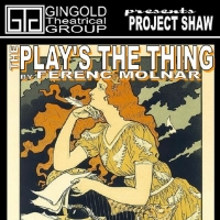 Gingold Theatrical Group Continues Project Shaw with THE PLAY'S THE THING