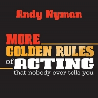 Book Review: MORE GOLDEN RULES OF ACTING, Andy Nyman