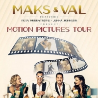MAKS AND VAL Announce Third Nationwide Tour Photo