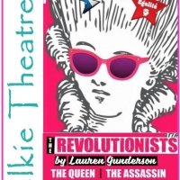 Selkie Theatre Adds Performances of THE REVOLUTIONISTS By Lauren Gunderson