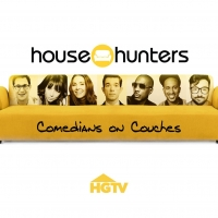 HGTV Announces New Series HOUSE HUNTERS: COMEDIANS ON COUCHES Photo