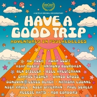 VIDEO: Netflix Releases the Trailer for HAVE A GOOD TRIP: ADVENTURES IN PSYCHEDELICS Photo