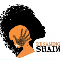 RENAMING SHAIM to be Presented at Broadway Bound Theatre Festival