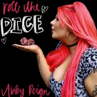 Abby Reign Releases New Single 'Roll The Dice' Photo