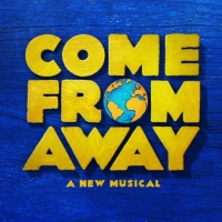 BWW Contest: Win Two Tickets To See COME FROM AWAY on Broadway! Photo