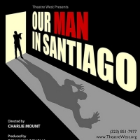 OUR MAN SANTIAGO Has Added Performances at Theatre West Photo