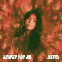 Aziya Releases New Single 'Heaven For Me' Photo