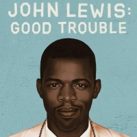 Luther Burbank Center For The Arts to Host JOHN LEWIS: GOOD TROUBLE Documentary Photo
