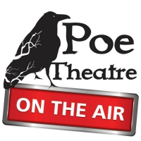Poe Theatre on the Air Brings Edgar Allan Poe to Life With Audio Adaptations of His W Photo